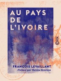 H. Duclos et François Levaillant - Au pays de l'ivoire.