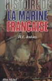 H-E Jenkins - Histoire de la marine française - Des origines à nos jours.