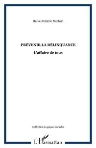 H-f. Mecheri - Prevenir la delinquance - l affaire de tous.