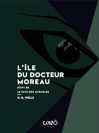L'île du Docteur Moreau- Suivi de Le Pays des Aveugles - H.G. Wells | Showmesound.org