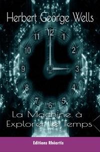 H.G Wells - La Machine à Explorer le Temps.