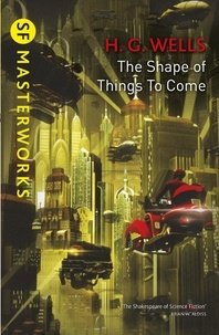 H.G. Wells - The Shape Of Things To Come.