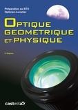 H Gagnaire - Optique géométrique et physique, Préparation au BTS Opticien-Lunetier - Rappels de cours, Annales des examens, Examens Blancs.