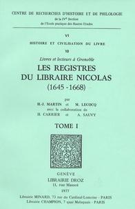 H-J Martin - Les registres du Libraire Nicolas (1645-1668) en 2 volumes - Livres et lecteurs à Grenoble.