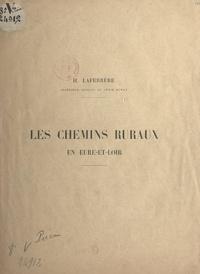 H. Laferrère - Les chemins ruraux en Eure-et-Loir.