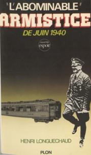 H Longuechaud - L'Abominable armistice de juin 1940.