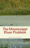 H. M. Kingery et Walter S. Tower - The Mississippi River Problem.