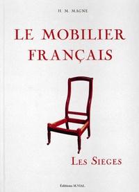 Le mobilier français- Les sièges - H-M Magne |
