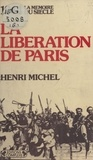 H Michel - La Libération de Paris.