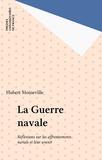 H Moineville - La Guerre navale - Réflexions sur les affrontements navals et leur avenir.