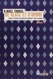 H. Nigel Thomas et  Mémoire d'encrier - De glace et d'ombre.