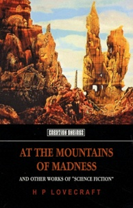 """H. P. Lovecraft - At the Mountains of Madness - And Other Works of """"Science Fiction""""."""