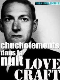 H. P. Lovecraft et François Bon François Bon - Chuchotements dans la nuit.