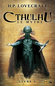 H. P. Lovecraft - Cthulhu, le mythe Tome 1 : .