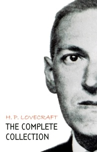H. P. Lovecraft - H. P. Lovecraft: The Complete Collection.