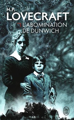 H. P. Lovecraft - L'abomination de Dunwich.