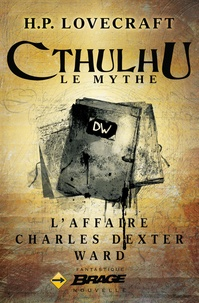 H.P. Lovecraft - L'Affaire Charles Dexter Ward.