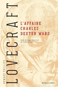 H. P. Lovecraft - L'affaire Charles Dexter Ward.