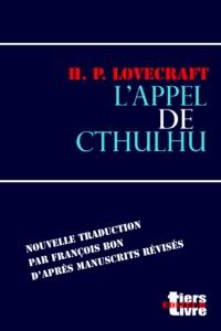 H. P. Lovecraft et François Bon François Bon - L'appel de Cthulhu.