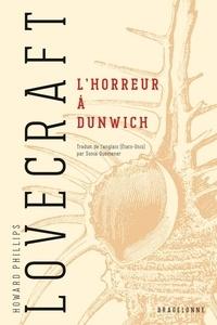 H. P. Lovecraft - L'horreur à Dunwich.