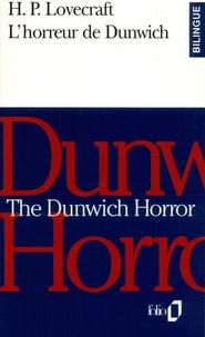 H. P. Lovecraft - L'horreur de Dunwich.