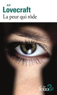 H. P. Lovecraft - La peur qui rôde et autres nouvelles.