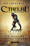 H.P. Lovecraft - Le Livre, suivi de Le Monstre dans la caverne.