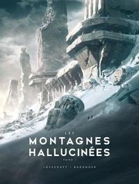 H. P. Lovecraft et François Baranger - Les Montagnes Hallucinées illustré Tome 1 : .