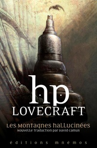 H. P. Lovecraft - Les montagnes hallucinées et autres récits d'exploration.
