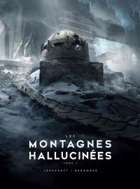H.P. Lovecraft et François Baranger - Les Montagnes Hallucinées illustré Tome 2 : .