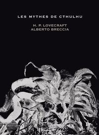 H. P. Lovecraft et Alberto Breccia - Les Mythes de Cthulhu.