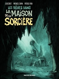 H. P. Lovecraft et Mathieu Sapin - Les rêves dans la maison de la sorcière.