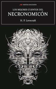H. P. Lovecraft - Los mejores cuentos del Necronomicón - Selección de cuentos.