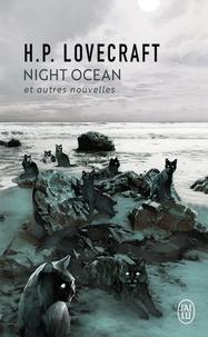 H. P. Lovecraft - Night Ocean - Et autres nouvelles.