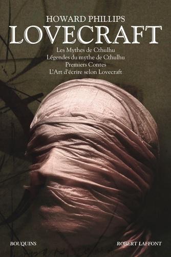 H. P. Lovecraft - Oeuvres - Tome 1, Les mythes de Cthulhu ; Légendes du mythe de Cthulhu ; Premiers contes ; L'art d'écrire selon Lovecraft.