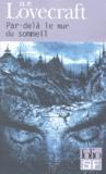 H. P. Lovecraft - Par-delà le mur du sommeil.