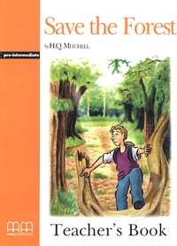 H-Q Mitchell - Save the Forest - Teacher's Book. 1 CD audio