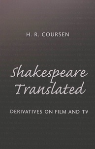 H.r. Coursen - Shakespeare Translated - Derivatives on Film and TV.