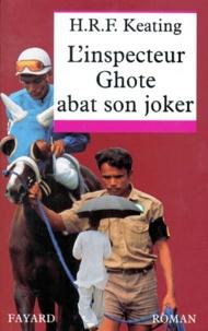 H-R-F Keating - L'inspecteur Ghote abat son joker.