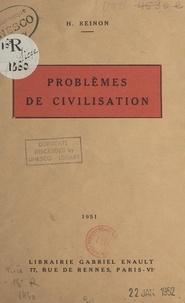 H. Reinon - Problèmes de civilisation.