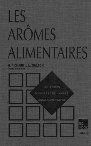 H Richard et Jean-Louis Multon - Les arômes alimentaires.