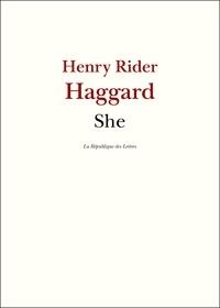 H. Rider Haggard - She - Elle qui doit être obéie.