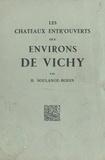 H. Soulange-Bodin et  Brye - Les châteaux entr'ouverts des environs de Vichy - La Palisse, Effiat, Gayette, Beauvoir, Vieux Chambord, Saligny, Montaigu Le Blin, Jaligny, Toury.