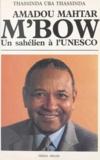 H. Thassinda Uba Thassinda - Amadou Mahtar M'Bow - Un sahélien à l'UNESCO.