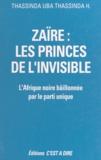 H. Thassinda Uba Thassinda - Zaïre, les princes de l'invisible - L'Afrique noire bâillonnée par le parti unique.