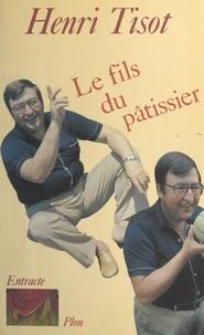 H Tisot - Le Fils du pâtissier   ou le Passé à venir.