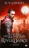 H-V Gavriel - Les loups de Riverdance Tome 3 : Logan.