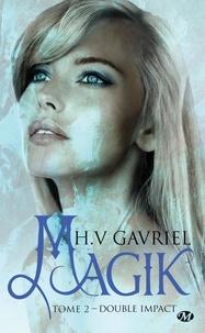 H. V. Gavriel - Magik Tome 2 : Double impact.