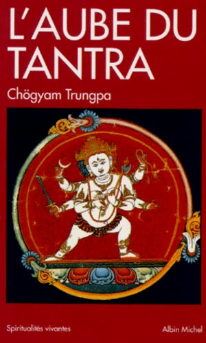 H-V Guenther et Chögyam Trungpa - L'Aube du tantra.