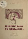 H. Wellé et Pavel Eliasberg - Les petits pains du boulanger....